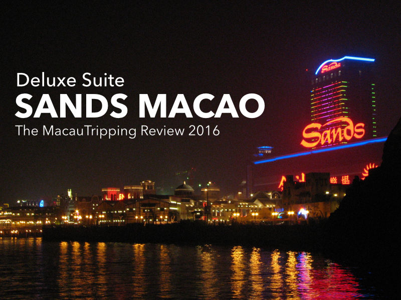 Sands Macao Deluxe Suite Review 2016