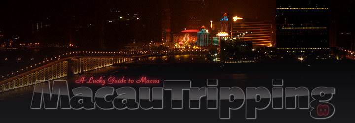 Welcome to MacauTripping.com - A Lucky Guide to Macau, Taipa and Cotai Strip Casinos